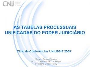 AS TABELAS PROCESSUAIS UNIFICADAS DO PODER JUDICIRIO Ciclo