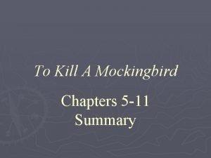 To Kill A Mockingbird Chapters 5 11 Summary