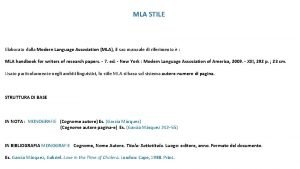 MLA STILE Elaborato dalla Modern Language Association MLA