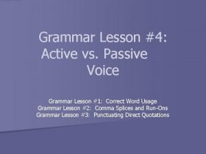 Grammar Lesson 4 Active vs Passive Voice Grammar