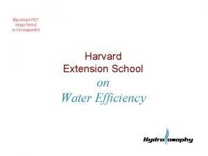 Harvard Extension School on Water Efficiency Harvard Extension