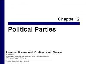Chapter 12 Political Parties American Government Continuity and