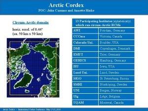 Arctic Cordex POC John Cassano and Annette Rinke