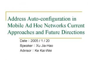 Address Autoconfiguration in Mobile Ad Hoc Networks Current