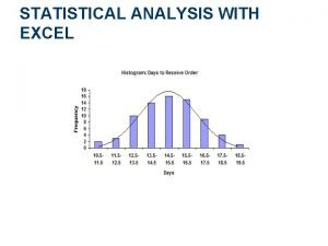 STATISTICAL ANALYSIS WITH EXCEL Purpose of a Spreadsheet