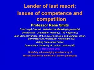 Lender of last resort Issues of competence and