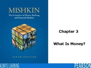 Chapter 3 What Is Money Meaning of Money