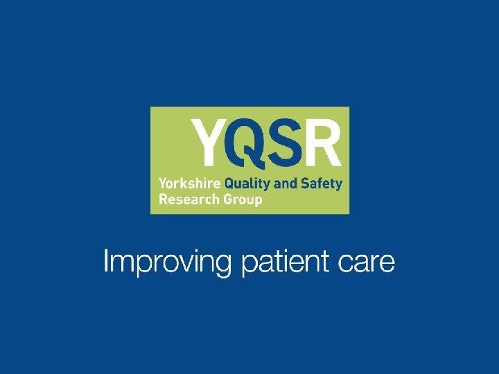 Improving patient care Improving patient care Patient safety