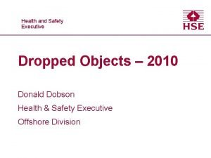 Healthand and Safety Executive Dropped Objects 2010 Donald