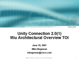 Unity Connection 2 01 Miu Architectural Overview TOI