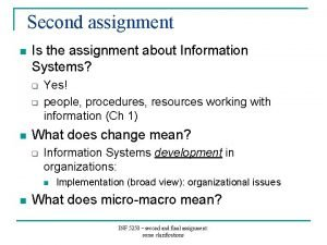 Second assignment n Is the assignment about Information