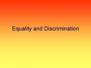 Equality and Discrimination Underlying Concepts Dignity right not