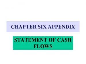 CHAPTER SIX APPENDIX STATEMENT OF CASH FLOWS STATEMENT