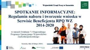 Wojewdzki Urzd Pracy w Szczecinie SPOTKANIE INFORMACYJNE Regulamin