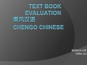 TEXT BOOK EVALUATION CHENGO CHINESE MONICA LEE VERA