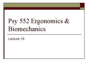 Psy 552 Ergonomics Biomechanics Lecture 18 Pushing Pulling