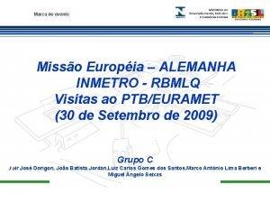 Marca do evento Misso Europia ALEMANHA INMETRO RBMLQ