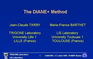 The DIANE Method JeanClaude TARBY MarieFrance BARTHET TRIGONE