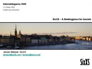Internetdagarna 2008 21 October 2008 Folkets Hus Stockholm