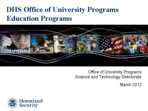 DHS Office of University Programs Education Programs Office