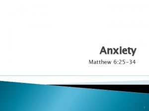 Anxiety Matthew 6 25 34 1 Anxiety Survey
