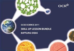 OCR 2012 1 Battling ideas A skill development