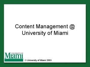Content Management University of Miami University of Miami