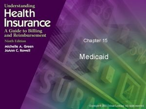 Chapter 15 Medicaid Copyright 2008 Delmar Learning All