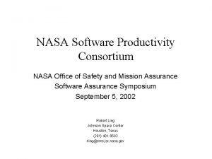 NASA Software Productivity Consortium NASA Office of Safety