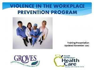 VIOLENCE IN THE WORKPLACE PREVENTION PROGRAM Training Presentation