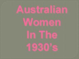 Australian Women In The 1930s Women At Home