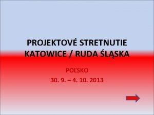 PROJEKTOV STRETNUTIE KATOWICE RUDA LSKA POSKO 30 9