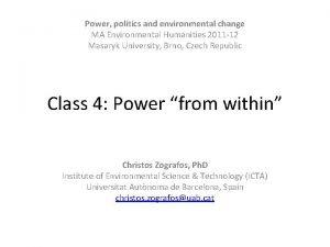 Power politics and environmental change MA Environmental Humanities