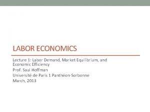 LABOR ECONOMICS Lecture 1 Labor Demand Market Equilibrium