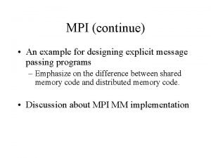 MPI continue An example for designing explicit message