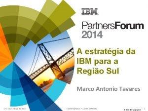 A estratgia da IBM para a Regio Sul