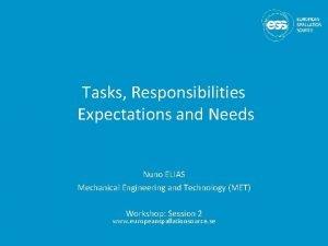 Tasks Responsibilities Expectations and Needs Nuno ELIAS Mechanical