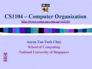 CS 1104 Computer Organization http www comp nus