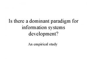 Is there a dominant paradigm for information systems