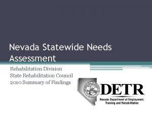 Nevada Statewide Needs Assessment Rehabilitation Division State Rehabilitation