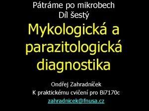 Ptrme po mikrobech Dl est Mykologick a parazitologick