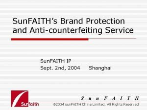 Sun FAITHs Brand Protection and Anticounterfeiting Service Sun