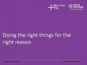 Doing the right things for the right reason