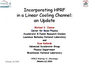 Incorporating HPRF in a Linear Cooling Channel an