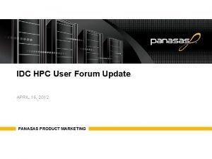 IDC HPC User Forum Update APRIL 16 2012