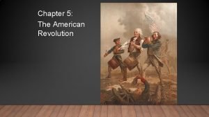 Chapter 5 The American Revolution FIRST CONTINENTAL CONGRESS