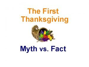 The First Thanksgiving Myth vs Fact The Colonists