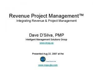 Revenue Project Management Integrating Revenue Project Management Dave