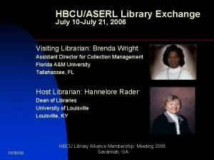 HBCUASERL Library Exchange July 10 July 21 2006
