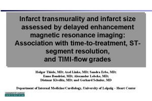 Infarct transmurality and infarct size assessed by delayed